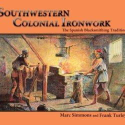Southwestern Colonial Ironwork