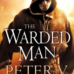 The Warded Man: Book One Of The Demon Cycle (The Demon Cycle Series 1)