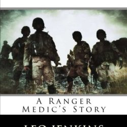 Lest We Forget: An Army Ranger Medic'S Story