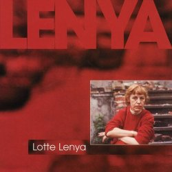 Lenya: Her Complete Recordings From 1929-1975