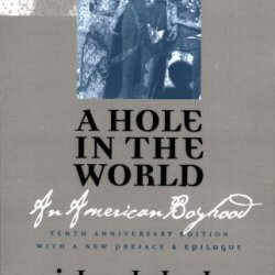 A Hole In The World: An American Boyhood Tenth Anniversary Edition