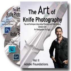 The Art Of Knife Photography: Tips And Techniques For Using Photoshop And Other Imaging Software With Pro Photographer Eric Eggly (Vol Ii)