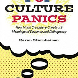 Pop Culture Panics: How Moral Crusaders Construct Meanings Of Deviance And Delinquency
