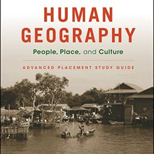 1119119340 - Human Geography: People, Place, and Culture, 11e Advanced Placement Edition (High School) Study Guide