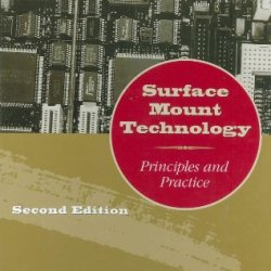 Surface Mount Technology: Principles And Practice
