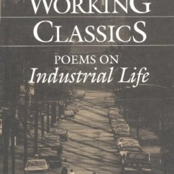 Working Classics: Poems On Industrial Life