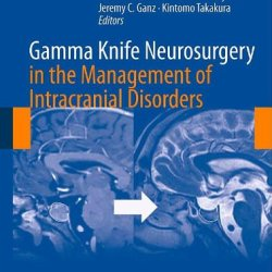 Gamma Knife Neurosurgery In The Management Of Intracranial Disorders (Acta Neurochirurgica Supplement)
