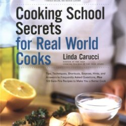 Cooking School Secrets For Real-World Cooks