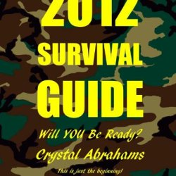 2012 Survival Guide: Will You Be Ready?