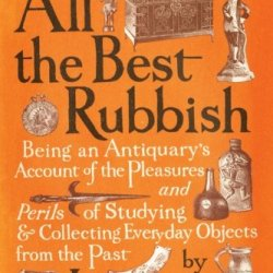 All The Best Rubbish: The Classic Ode To Collecting