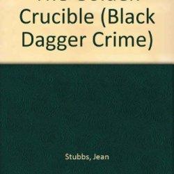 The Golden Crucible (Black Dagger Crime Series)