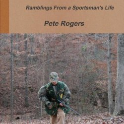 Times Well Spent -  Ramblings From A Sportsman'S Life