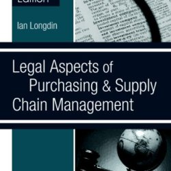 Legal Aspects Of Purchasing And Supply Chain Management Second Edition: Second Edition