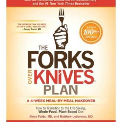 How To Transition To The Life-Saving, Whole-Food, Plant-Based Diet The Forks Over Knives Plan (Hardback) - Common