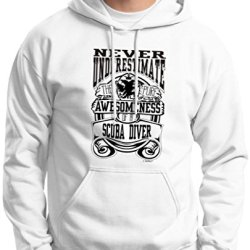 Never Underestimate Awesome Scuba Diver, Diving Hoodie Sweatshirt Large White