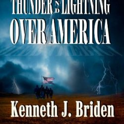 Thunder And Lightning Over America (A House Divided, Book 2)