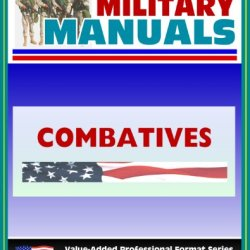 21St Century U.S. Military Manuals: Combatives Field Manual - Fm 3-25.150, Fm 21-150