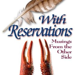 With Reservations: Musings From The Other Side