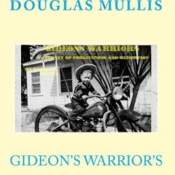 Gideons Warrior'S: A Tale Of Forgiveness And Redemption