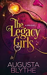 The Legacy Girls: A Prequel (A Legacy Girls Novel Book 0)
