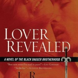 By J.R. Ward Lover Revealed (Black Dagger Brotherhood, Book 4) (Complete Numbers Starting With 1, 1St Ed)