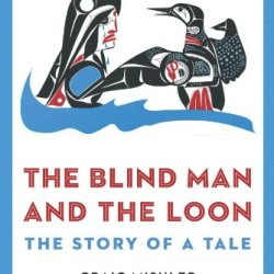 The Blind Man And The Loon: The Story Of A Tale