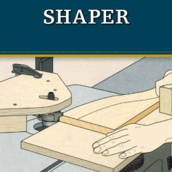 Shaper (Missing Shop Manual): The Tool Information You Need At Your Fingertips