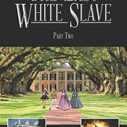 The Last White Slave: Part Two