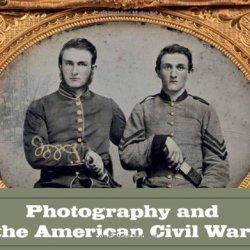 Photography And The American Civil War (Metropolitan Museum Of Art)