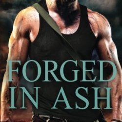 Forged In Ash (A Red-Hot Seals Novel)