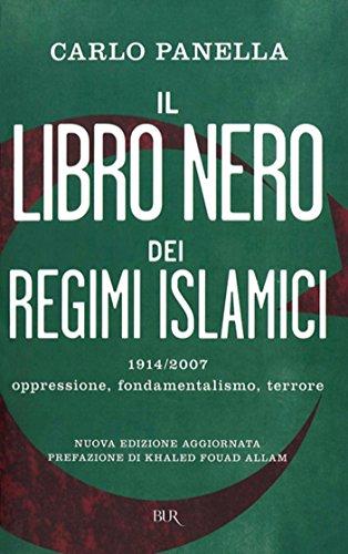 Il libro nero dei regimi islamici: 19/14/2007 oppressione, fondamentalismo, terrore (BUR STORIA)