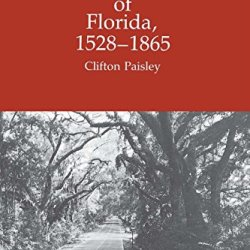 The Red Hills Of Florida, 1528-1865