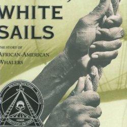 Black Hands, White Sails (Coretta Scott King Author Honor Books)