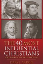 51nAuoUpnmL The 40 Most Influential Christians by Daryl Aaron (Free)