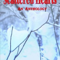 Scattered Hearts: An Anthology