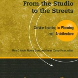 From The Studio To The Streets: Service Learning In Planning And Architecture (Service Learning In The Disciplines Series)