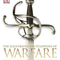 The Illustrated Encyclopedia Of Warfare