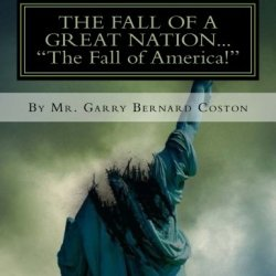"""The Fall Of A Great Nation.......""""The Fall Of America"""""""