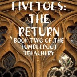 Atticus Fivetoes:  The Return
