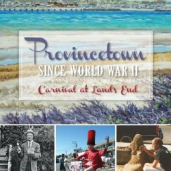Provincetown Since World War Ii:: Carnival At Land'S End