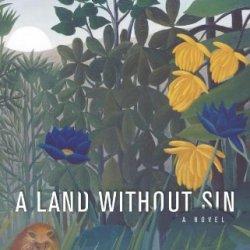 A Land Without Sin: A Novel