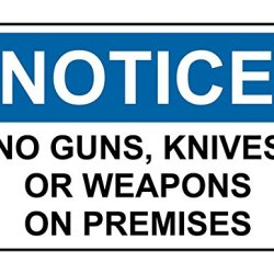 Notice No Guns Knives Or Weapons On Premises 10X14 Aluminum Metal Sign