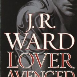 Lover Avenged (Black Dagger Brotherhood, Book 7) By Ward, J.R. (2009) Mass Market Paperback