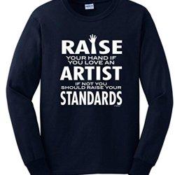 Love An Artist If Not Raise Your Standards Long Sleeve T-Shirt Small Navy