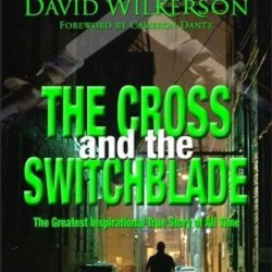 Cross And The Switchblade: The Greatest Inspirational True Story Of All Time By Wilkerson David (2002) Paperback
