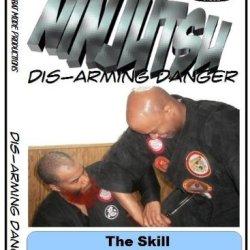 Ninjutsu: Dis-Arming Danger Skills In Knife Attack Disarming