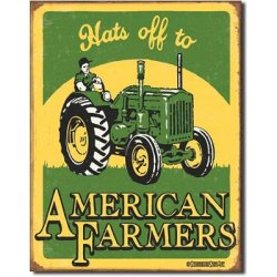 Hats Off To American Farmers John Deere Style Tractor Tin Sign
