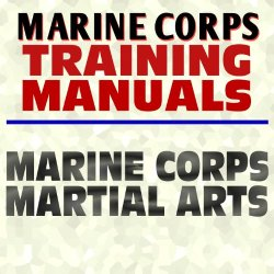 U.S. Marine Corps Training Manual: Marine Corps Martial Arts And Close Combat, Knife Fighting, Strikes And Punches, Throws, Chokes, Pugil Stick Training - Usmc Marines Document Series (Ringbound)