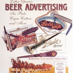 Beer Advertising: Knives, Letter Openers, Ice Picks, Cigar Cutters, And More (A Schiffer Book For Collectors)