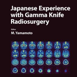 Japanese Experience With Gamma Knife Radiosurgery (Progress In Neurological Surgery)